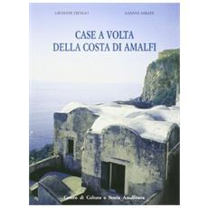 Case a volta della costa di Amalfi. Censimento del patrimonio edilizio storico di Lone, Pastena, Pogerola, Vettica Minore e Tovere