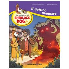 Renzo Mosca / Claudio Comini - Sherlock Dog. Il Gattino Mannaro