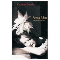 Senza Eden. Poesie scelte (1929-1980)