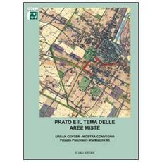 Prato e il tema delle aree miste. Urban center. Mostra convegno