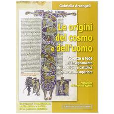 Le origini del cosmo e dell'uomo. Scienza e fede nell'insegnamento della religione cattolica nella scuola superiore