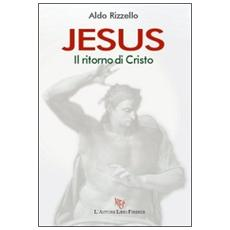 Jesus. Il ritorno di Cristo