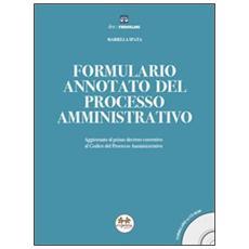Formulario annotato del processo amministrativo. Con CD-ROM