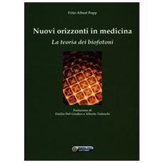 Nuovi orizzonti in medicina. La teoria dei biofotoni