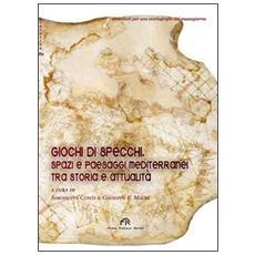 Giochi di specchi. Spazi e paesaggi mediterranei tra storia e attualità