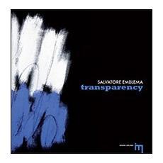 Salvatore Emblema. Transparency. Ediz. italiana e inglese