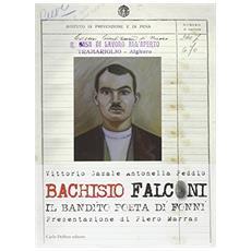 Bachisio Falconi. Il bandito poeta di Fonni