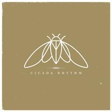 Cicada Rhythm - Cicada Rhythm