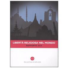 Libertà religiosa nel mondo. Rapporto 2010
