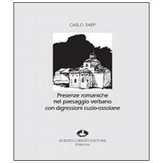 Presenze romaniche nel paesaggio verbano con digressioni cusio-ossolane. Ediz. illustrata