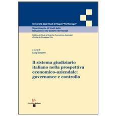 Il sistema giudiziario italiano nella prospettiva economico aziendale. Governance e controllo