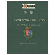 I santi patroni del Lazio. La provincia di Roma