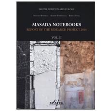 Masada notebooks. Report of the research project 2014. Vol. 2