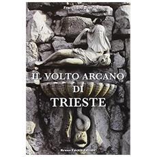 Il volto arcano di Trieste