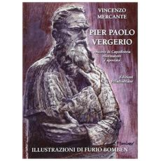 Pier Paolo Vergerio. Vescovo di Capodistria riformatore e apostata