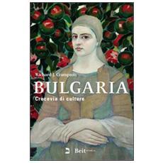 Bulgaria. Crocevia di culture