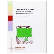 Generación tuteo. Red (es) , arte, sociedad. Cultura español siglo XXI