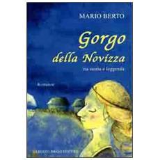 Gorgo della Novizza. Tra storia e leggenda