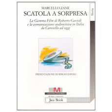 Scatola a sorpresa. La Gamma Film di Roberto Gavioli e la comunicazione audiovisiva in Italia dagli anni Cinquanta ad oggi