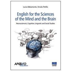 English for the sciences of the mind and the brain. Neuroscience / s, cognitive, linguistic and social studies