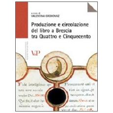 Produzione e circolazione del libro a Brescia tra Quattro e Cinquecento