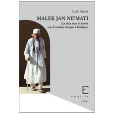 Malek Jân Ne'mati. La vita non è breve ma il nostro tempo è limitato