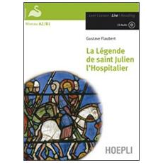 La legende de Saint Julien l'hospitalier. Con CD Audio