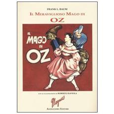 Il meraviglioso mago di Oz. Ediz. illustrata