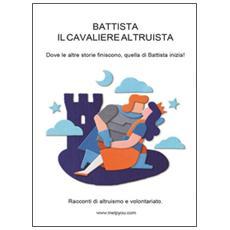 Battista il cavaliere altruista