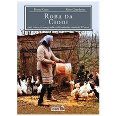 Roba da Ciodi. Fatti, storie e personaggi nella civiltà contadina veneta del XX secolo