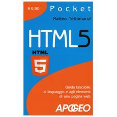 HTML5. Guida tascabile al linguaggio e agli elementi di una pagina web