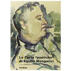 Le carte «poetiche» di Egidio Mengacci. Atti del Convegno (Urbino, 1-8 agosto 2008)