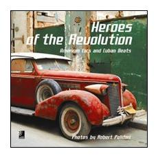 Heroes of the revolution. American cars and cuban beats. Con 4 CD Audio