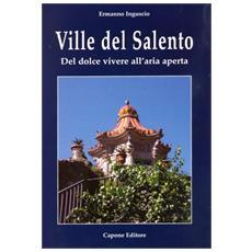 Ville del Salento. Del dolce vivere in villa