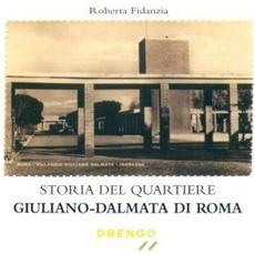 Storia del quartiere giuliano-dalmata di Roma. CD-ROM