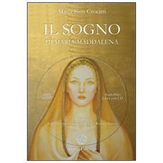Sogno di Maria Maddalena. Con CD Audio (Il)