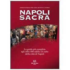 Napoli sacra. Guida alle chiese della città