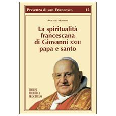 La spiritualità francescana di Giovanni XXIII papa e santo