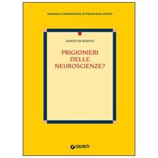 Prigionieri delle neuroscienze?