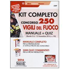 Kit completo concorso 250 vigili del fuoco. Manuale-Quiz (bando G. U. novembre 2016, n. 90) . Con software per la simulazione della prova