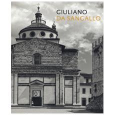 Giuliano da Sangallo. Ediz. illustrata