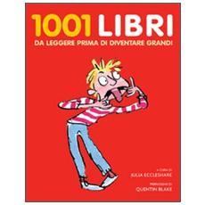 Milleuno libri per ragazzi da leggere prima di diventare grandi