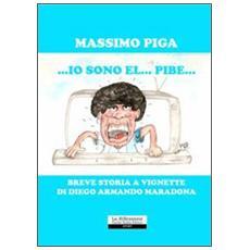 Io sono el pibe. Breve storia a vignette di Diego Armando Maradona