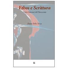 Ethos e scrittura. Critici letterari del Novecento