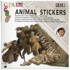 Animal stickers. Un percorso adesivo a Siena nel duomo, museo, cripta e battistero. Ediz. italiana, inglese e francese
