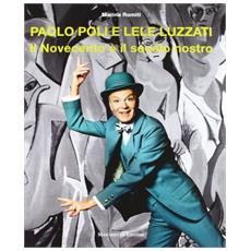 Paolo Poli e Lele Luzzati. Il Novecento è il secolo nostro