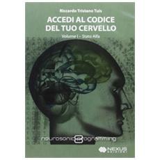 Accedi al codice del tuo cervello. Con CD Audio. Vol. 1