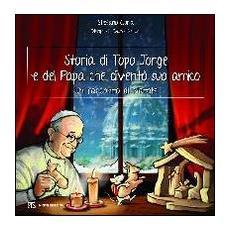 Storia di Topo Jorge e del Papa che diventò suo amico. Un racconto di Natale
