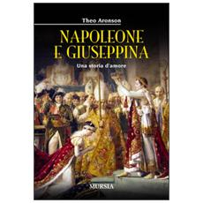 Napoleone e Giuseppina. Una storia d'amore