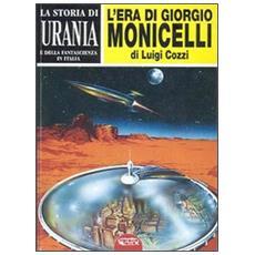 Storia Di Urania (La) #01 - L'Era Di Giorgio Monicelli (Luigi Cozzi)